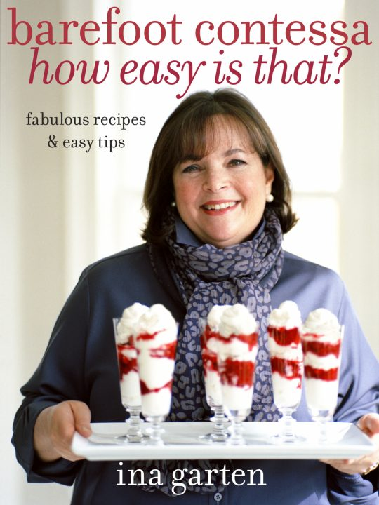 barefoot contessa how easy is that - Cooking Contessa