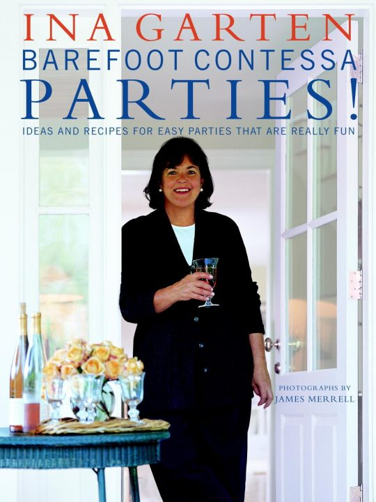 barefoot contessa parties - Cooking Contessa